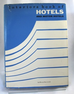Interiors Book of Hotels and Motor Hotels by: End, Henry - Product Image