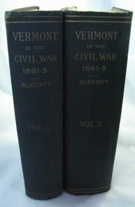 Vermont in the Civil War: History of the Part Taken by the Vermont Soldiers & Sailors in the War for the Union. 1861-5 (2 Volumes)by: Benedict, G.G. - Product Image
