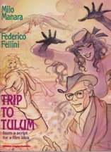 Trip to Tulum: From a Script for a Film Ideaby: Manara, Milo and Federico Fellini - Product Image