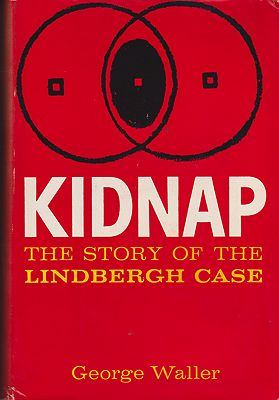 Kidnap: The Story of the Lindbergh Caseby: Waller, George - Product Image