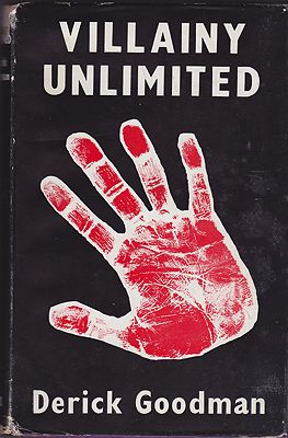 Villainy Unlimited, The Truth About the French Underworld Todayby: Goodman, Derick - Product Image