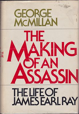 Making of An Assassin, The: The Life of James Earl Rayby: McMillan, George - Product Image