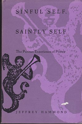 Sinful Self, Saintly Self: The Puritan Experience of Poetryby: Hammonds, JeffreyA. - Product Image