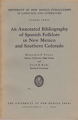 Annotated Bibliography of Spanish Folklore in New Mexico and Southern Colorado, Anby: Tully, Marjorie F. and Juan B. Rael - Product Image