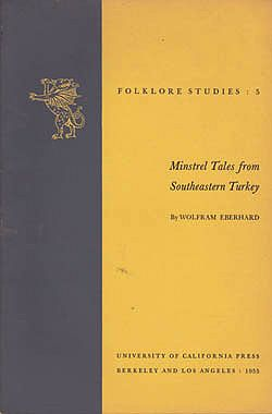 Minstrel Tales from Southeastern Turkey (Folklore Studies 5)by: Eberhard, Wolfram - Product Image